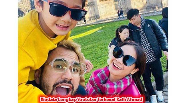 Biodata Lengkap Youtuber Terkenal Raffi Ahmad
