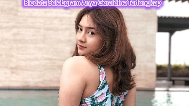 Biodata Selebgram Anya Geraldine Terlengkap