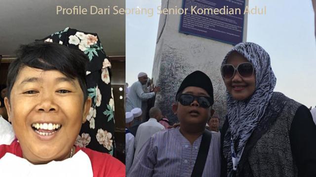 Profile Dari Seorang Senior Komedian Adul